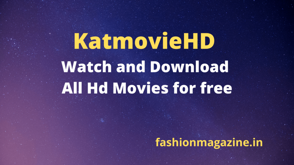KatmovieHD - Watch and Download All Hd Movies for free