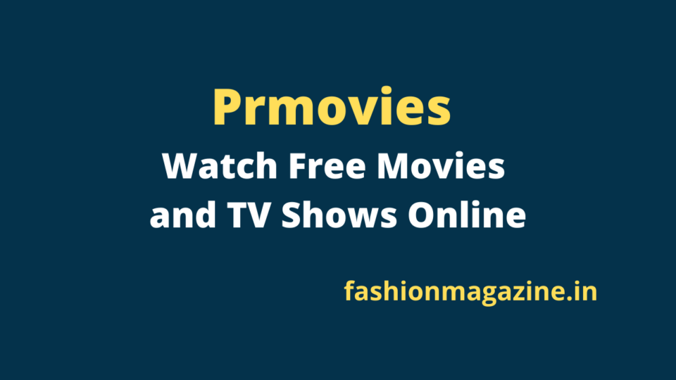 Prmovies – Watch Free Movies and TV Shows Online