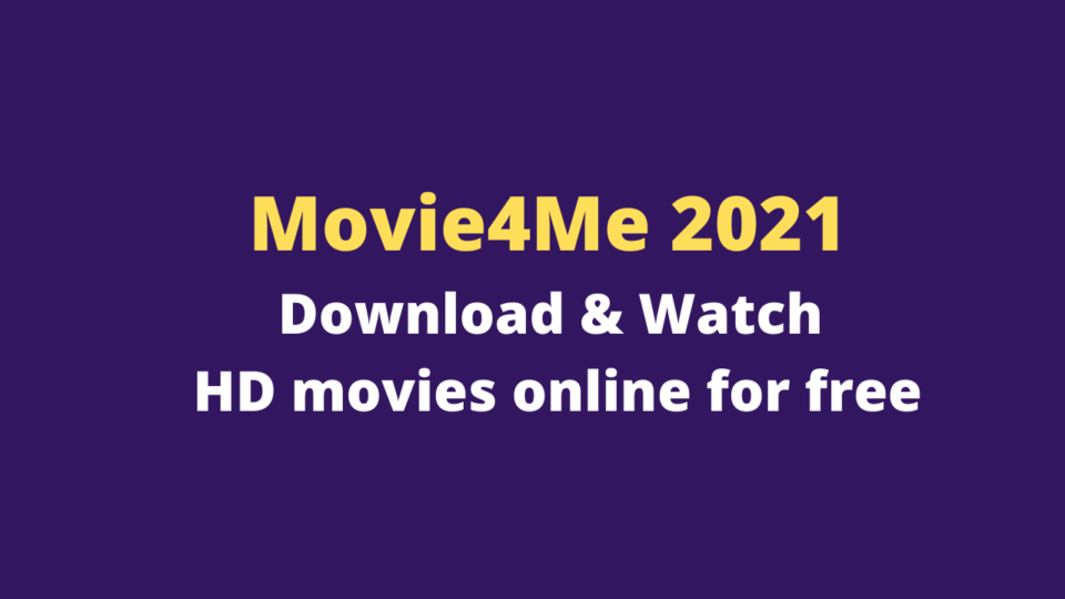 Movie4Me 2021 – Download & Watch HD movies online for free